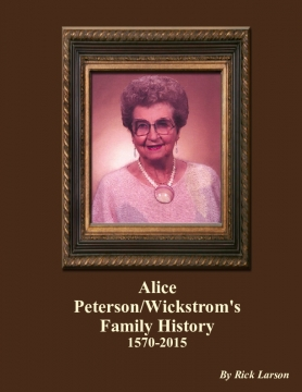Alice Peterson/Wickstrom's Family History