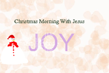 Christmas Morning With Jesus