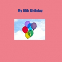 My 10th Birthday