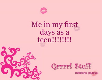my new life as a teen!!!!!