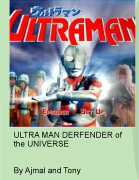 Ultra Man Defender of the Universe