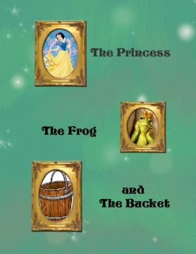 The Princess, The Frog and the Bucket
