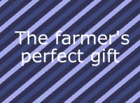 The Farmer's perfect gift