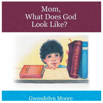 Mom, What Does God Look Like?