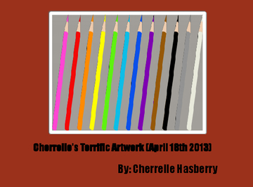 Cherrelle's Terrific Artwork (April 18th 2013)