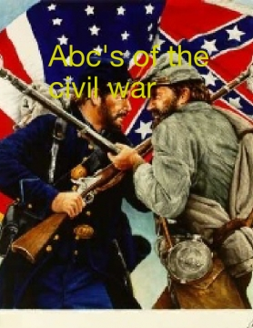 Abc's of the civil war