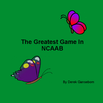 The Greatest Game In NCAAB