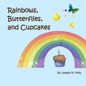 Rainbows, Butterflies, and Cupcakes