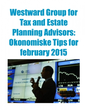 Westward Group for Tax and Estate Planning Advisors: Okonomiske Tips for february 2015