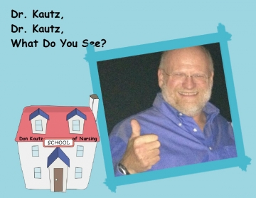 Dr. Kautz, Dr. Kautz, What Do You See?