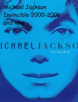 Michael Jackson Invincible Era 2000-2001 and now