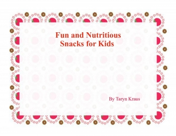 Fun and Healthy Snacks