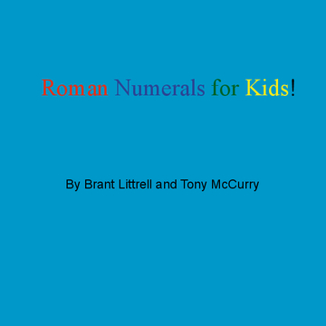 Roman Numerals For Kids!