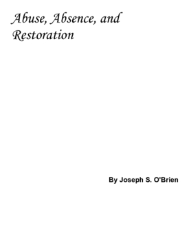 Abuse, Absense, and Restoration