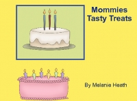 Mommies Tasty Treats and Recipes