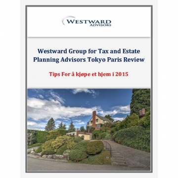 Westward Group for Tax and Estate Planning Advisors Tokyo Paris Review: Tips For å kjøpe et hjem i 2015
