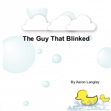 The Guy That Blinked