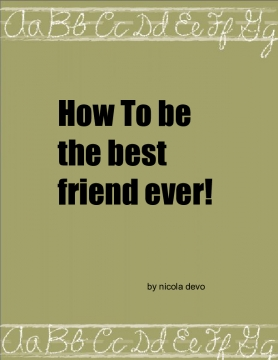 How the be the best friend ever