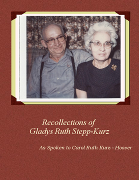 Recollections of Ruth Gladys Stepp-Kurz