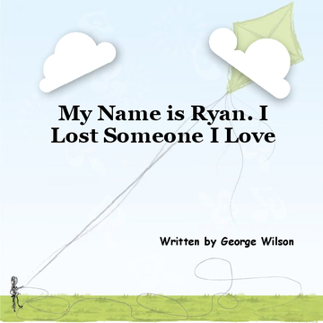 My Name Is Ryan. I Lost Someone I Love