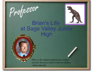 Brian's Life at Sage Valley Junior High