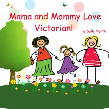 Mommy and Mama Love Victorian!