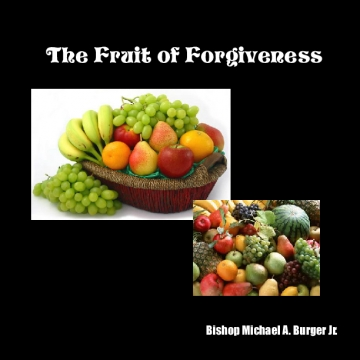 The Fruit of Forgiveness
