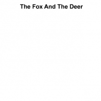 The Fox And The Deer