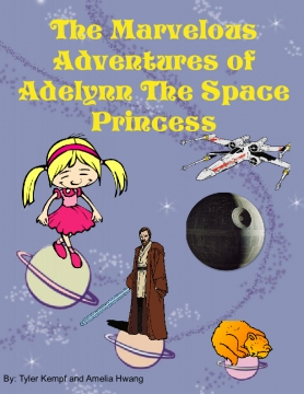 The Marvelous Adventures of Adelyn the Space Princess