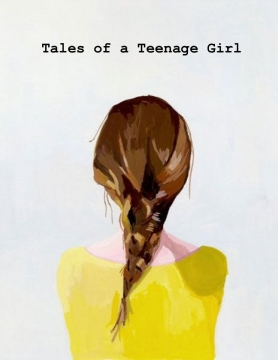 Tales of a Teenage Girl