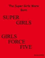 The Super Girls Were Born