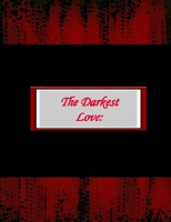 The Darkest Love