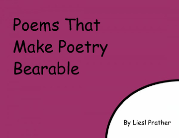 Poems That Make Poetry Bearable