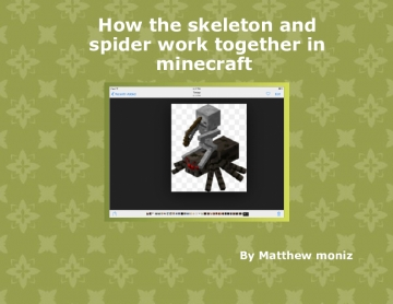 How the spider and the skeleton worked together