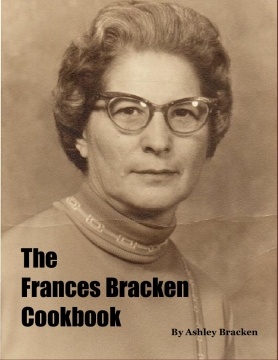 The Frances Bracken Cookbook