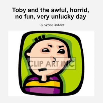 Toby and the awful, horrid, no fun, very unlucky day