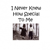 I Never Knew You Were Special To Me