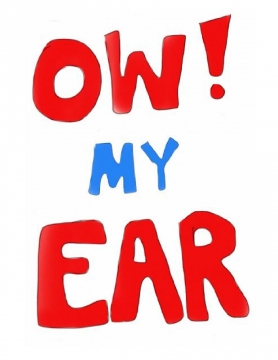 Ow! My ear!