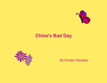 Chloe's Bad Day