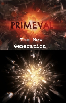 Primeval:The New Generation