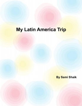 My Latin American Adventures
