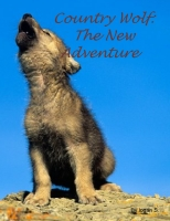Country Wolf : The New Adventure