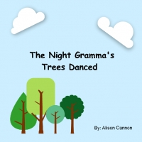 The Night Gramma's Trees Danced