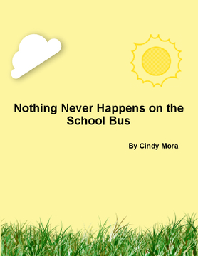 Nothing Never happens in the School Bus