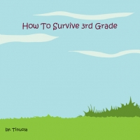 How to Survive 3rd Grade