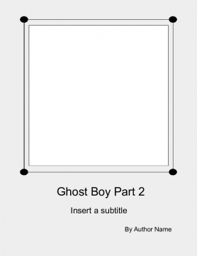 Ghost Boy Part 2