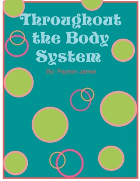 Throughout the body system