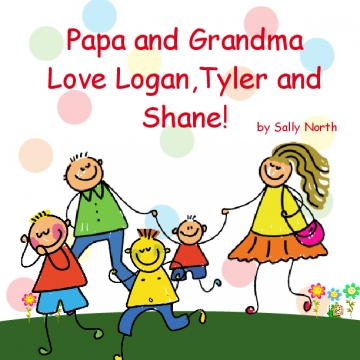 Grandma and Grandpa Love Logan, Tyler and Shane!