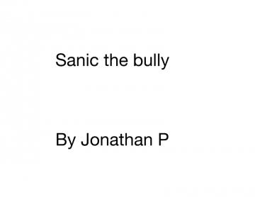 Sanic The Bully