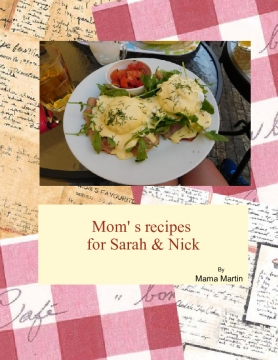 Mom's recipes for Sarah and Nick